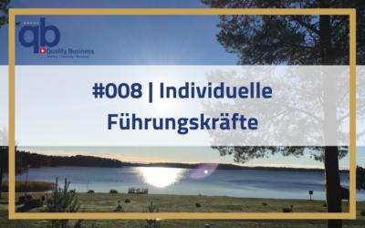 #008 | Individuelle Führungskräfte