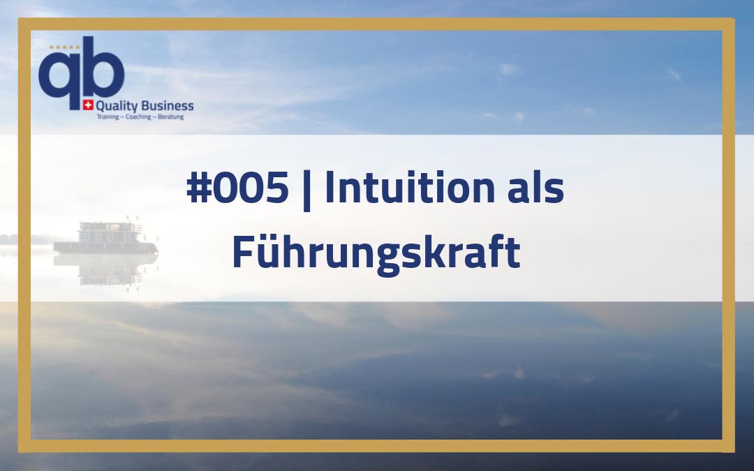#005 | Intuition als Führungskraft