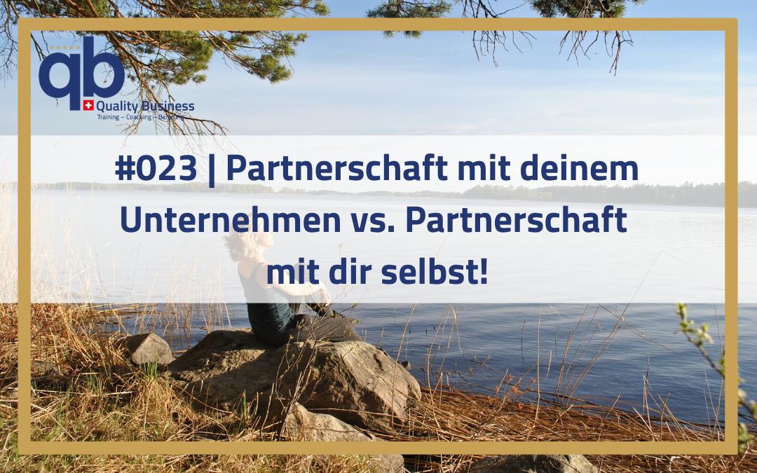 #023 | Partnerschaft mit deinem Unternehmen vs. Partnerschaft mit dir selbst!